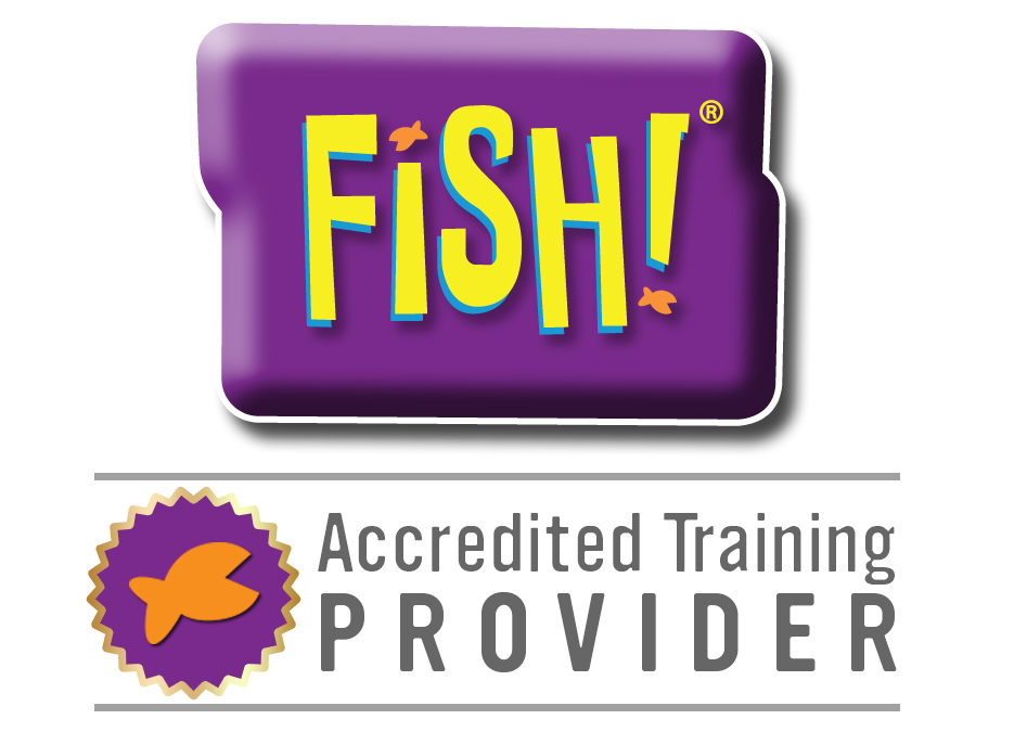 We are FISH! accredited!!!