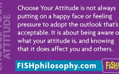 The Fish! Philosophy- Choose Your Attitude